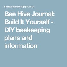 Bee Hive Journal: Build It Yourself - DIY beekeeping plans and information Beehive Design, Bee Hive Plans, Beekeeping Equipment, Raising Bees, Backyard Beekeeping, Bees Knees, Queen Bees, Bee Keeping, Journal