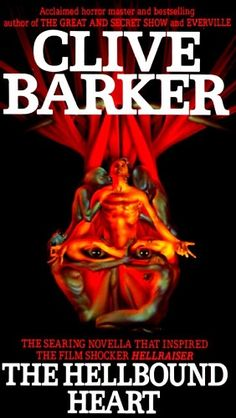 """""""The Hellbound Heart"""" > Clive Barker > 1986 > Horror / Speculative Fiction > Novella"""