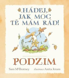 Guess How Much I Love You in the Autumn: 1 You And I, I Love You, My Love, Anita Jeram, Old Children's Books, Guess, 4 Year Olds, Childrens Books, Autumn