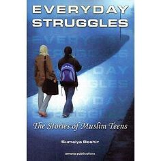Everyday Struggles is a collection of short stories written by Muslim teenage girls for their peers. Life is a series of trials and tribu...