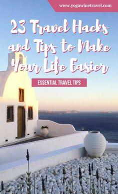 Yogawinetravel.com: 23 Travel Hacks and Tips to Make Your Life Easier