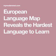 European Language Map Reveals the Hardest Language to Learn European Languages, Map, Learning, Location Map, Studying, Teaching, Maps, Onderwijs