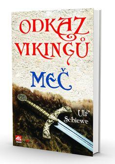 ODKAZ VIKINGŮ - MEČ - Ulf Schiewe (historický román) http://www.alpress.cz/odkaz-vikingu-mec/