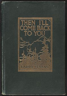 Then I'll Come Back to You....Larry Evans    1915