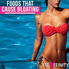 Foods that cause Bloating - For Easy and simple weight loss methods to lose Fat faster and get results visit: www.fitaffinity.com