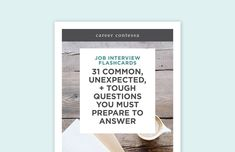 You never know exactly what to expect in a job interview. That's why we've created 31 flashcards with possible interview questions—from the common to the weird. Use this deck to walk in interview-ready and own it.