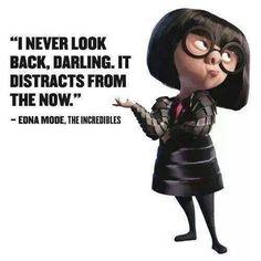 """""""I never look back, darling..."""