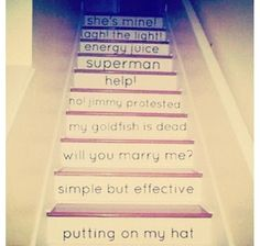 The boys on the stairs:') I will have these one direction quotes on my stairs someday...:D