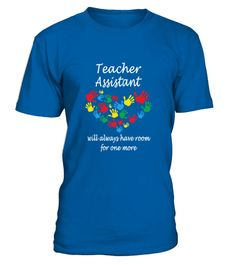 # Teacher Assistant Always Have Room For One More TShirt .  Teacher Assistant Always Have Room For One More TShirt  HOW TO ORDER:  1. Select the style and color you want:  2. Click Reserve it now  3. Select size and quantity  4. Enter shipping and billing information  5. Done! Simple as that!  TIPS: Buy 2 or more to save shipping cost!   This is printable if you purchase only one piece. so dont worry, you will get yours.   Guaranteed safe and secure checkout via:  Paypal | VISA | MASTERCARD