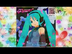 "[HatsuneMiku] NP4 - ""Flower"" [Album Digest] Medley of 12 songs:Each song for 15Sec.[Original Song] - YouTube"
