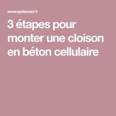 3 étapes pour monter une cloison en béton cellulaire
