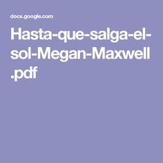 Hasta-que-salga-el-sol-Megan-Maxwell.pdf Megan Maxwell Pdf, Books, Sun, Safety Posters, Libros, Book, Book Illustrations, Libri