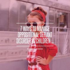 7 Ways to #Manage Oppositional Defiant Disorder in Children ... - #Parenting