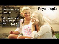 Psychologie: Gemeinsamkeiten verbinden (Teil 2) - Ich mag dich, weil du mir ähnlich bist - YouTube