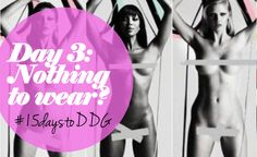 "#15daystoDDG : Never have an ""I've got nothing to wear"" moment again (day 3)  