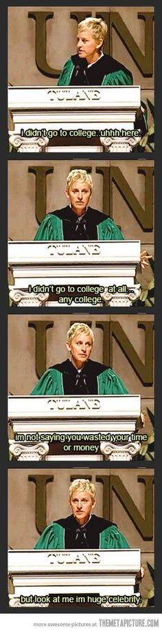 Ellen on the importance of college... - The Meta Picture on imgfave