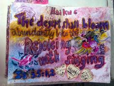 Bushbabies craftworks :Haiku 6 :The desert shall bloom/abundantly like the rose/Rejoicing with singing. Is 35:1, 2