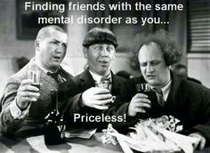 Finding friends with the same mental disorder as you priceless