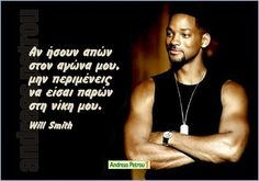 !!!! Dont Change, Greek Quotes, Will Smith, Best Quotes, Qoutes, Tank Man, Believe, Wisdom, Sayings