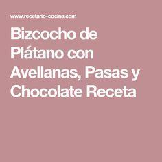 Bizcocho de Plátano con Avellanas, Pasas y Chocolate Receta