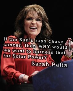 Sarah, sweetie...You're a moron...Whatever you're thinking, that's not how it works...The sun causes cancer because of how the light reacts to our skin. Lighter skin = less melanin = higher cancer risk. Using it to power our homes and cars won't hurt us.