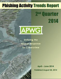 APWG Q2 2014 report, phishing is even more dangerous