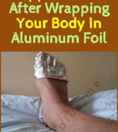 5 Things That Happen 1 Hour After Wrapping Your Body In Aluminum Foil – Airplus Pregnancy Health, Pregnancy Tips, Health Diary, Cervical Spondylosis, Things Happen, 5 Things, Health Routine, Health Activities, Health