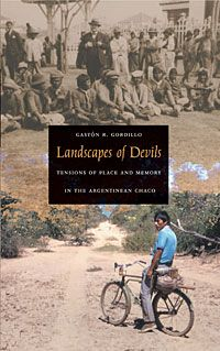 """""""Landscapes of Devils is a rich, historically grounded ethnography of the western Toba, an indigenous people in northern Argentina's Gran Chaco region. In the early twentieth century, the Toba were defeated by the Argentinean army, incorporated into the seasonal labor force of distant sugar plantations, and proselytized by British Anglicans. Gastón R. Gordillo reveals how the Toba's memory of these processes is embedded in their experience of """"the bush"""" that dominates the Chaco landscape."""""""