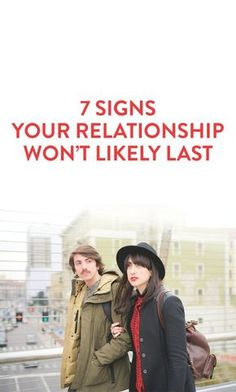 7 signs your relationship won't likely last