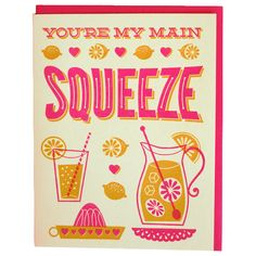 You're My Main Squeeze. Ace letterpress card from Hello Lucky £3.20
