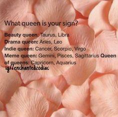 Queen of Queens....Me yeah!! Capricorn Sun Sign, Aquarius Pisces Cusp, Zodiac Signs Scorpio, Zodiac Sign Traits, Virgo Horoscope, Zodiac Quotes, Taurus, Zodiac Signs Characteristics, Zodiac Funny