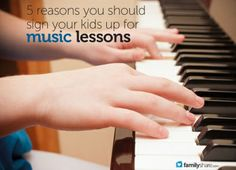 5 reasons you should sign your kids up for music lessons