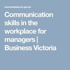 Communication skills in the workplace for managers   Business Victoria