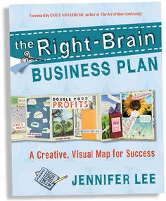 The Right-Brain Business Plan™ by Jennifer Lee is a book I recommend to, oh, every single creative entrepreneur I speak to. You can see my Right Brain Biz Plan by going to http://bit.ly/In7cK3