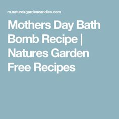 Mothers Day Bath Bomb Recipe | Natures Garden Free Recipes