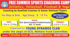 Free #Summer #Sports Coaching #Camp. #Athletics #Volleyball #Football #Yoga For #Boys & #Girls Age Group 8 - 13 yrs. Date 1 May to 22 May. Venue: ECIL Sports Camplez-Football Ground, ECIL 'X' Roads. Timings: 5:45 to 7:15 am.