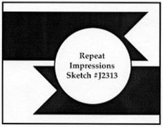 Repeat Impressions Sketch #J2313. Play along with our WHAT IF? Wednesday Sketch…