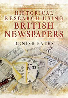 PREORDER for April 2016! Denise Bates' new book Historical Research Using British Newspapers traces the development of the newspaper industry! Designed for anyone who uses old newspapers as source material, this should be added to all bookshelves to use as a reference! http://www.pen-and-sword.co.uk/Historical-Research-Using-British-Newspapers-Paperback/p/11869  www.denisebates.co.uk