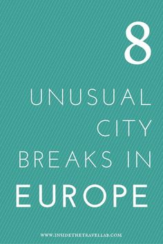 Unusual city breaks