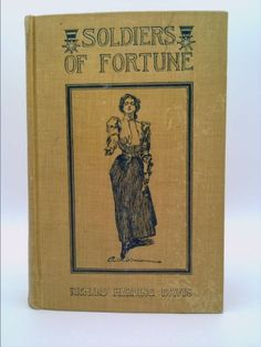 Soldiers of Fortune. By Richard Harding Davis; with illustrations by C. D. Gibson | New and Used Books from Thrift Books