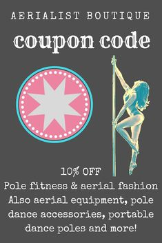 Aerialist Boutique Coupon Code - Discount code for pole fitness fashion, aerialist fashion, dance poles, aerial equipment, accessories and more!