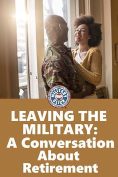 Leaving the Military: A Conversation About Retirement