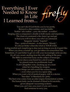 Everything I ever need to know in life, I learned from Firefly.