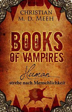 Books of Vampires: Human - strebe nach Menschlichkeit von... https://www.amazon.de/dp/B00NMEXNX2/ref=cm_sw_r_pi_dp_x_Zkoyyb5KAJP79