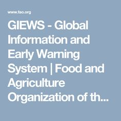 GIEWS - Global Information and Early Warning System|Food and Agriculture Organization of the United Nations