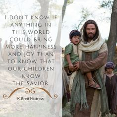 """Elder K. Brett Nattress """"I don't know if anything in this world could bring more happiness and joy than to know that our children know the Savior.""""#LDS #LDSConf #quotes"""