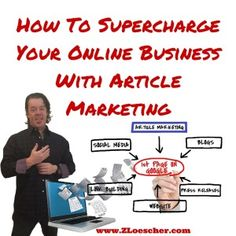 How To Supercharge Your Online Business With Article Marketing