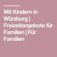 Mit Kindern in Würzburg | Freizeitangebote für Familien | Für Familien