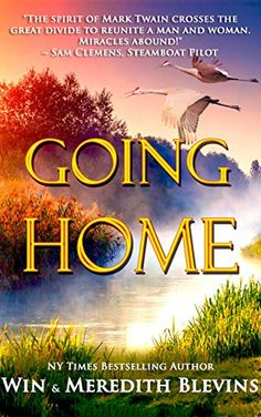 Going Home: A Story of Love Beyond Time (Spirit Dreamers Book 1) by [Blevins, Win, Blevins, Meredith]