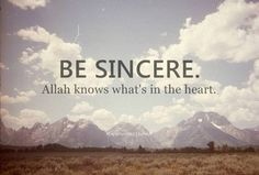 Ya Allah make me sincere